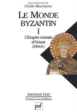 Morrisson, Le monde byzantin. T1, L'Empire romain d'orient (330-641)