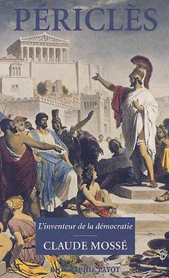 Périclès. L'inventeur de la démocratie