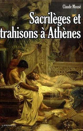 Sacrilges et trahisons  Athnes