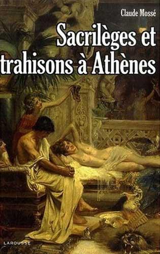 Sacril�ges et trahisons � Ath�nes