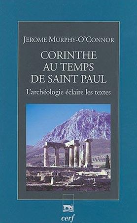 Corinthe au temps de saint Paul. L'archéologie éclaire les textes
