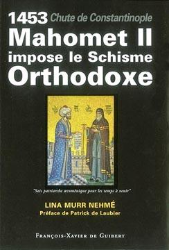 1453 : Mahomet II impose le schisme orthodoxe