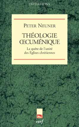 Théologie œcuménique. La quête de l'unité des Églises chrétiennes