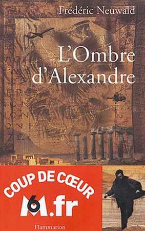 Neuwald, Les Feux d'Héphaïstos, T1 : L'ombre d'Alexandre