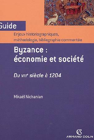 Byzance : économie et société Du 8e siècle à 1204