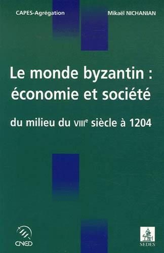 Le monde byzantin : économie et société. Du milieu du VIIIe siècle à 1204