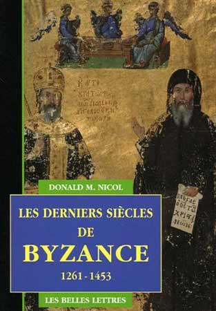 Les derniers siècles de Byzance 1261-1453