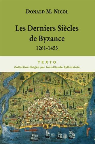 Nicol, Les derniers siècles de Byzance (1261-1453)