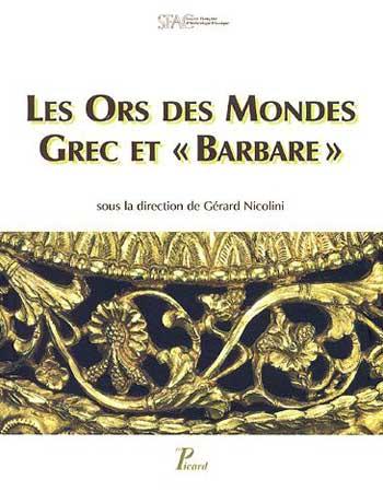 Les Ors des Mondes grec et barbare
