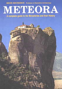 Meteora. A complete guide to the Monasteries and their History