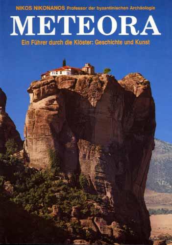 Meteora. Ein Führer durch die Klöster: Geschichte und Kunst