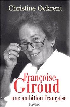 Françoise Giroud. Une ambition française