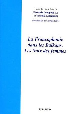 La Francophonie dans les Balkans. La voix des femmes