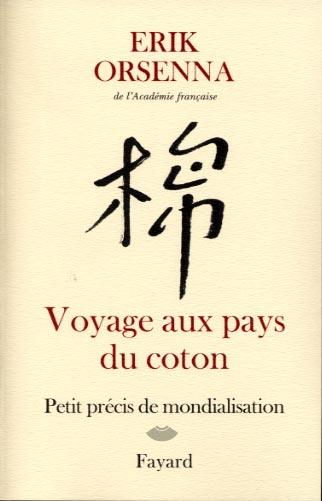Orsenna, Voyage aux pays du coton. Petit précis de mondialisation