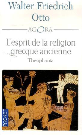 Otto, L'esprit de la religion grecque ancienne. Theophania