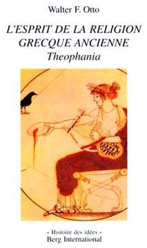Otto, L'Esprit de la religion grecque ancienne: Theophania