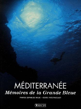 Méditerranée. Mémoires de la Grande Bleue