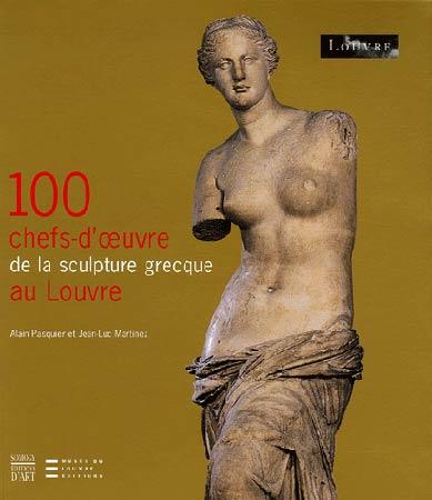 100 Chefs-d'oeuvre de la scultpture grecque au Louvre