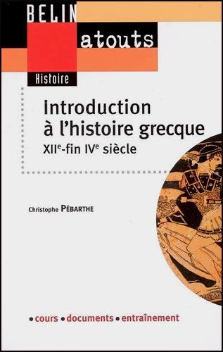 Introduction à l'histoire grecque. XIIe - fin IVe siècle