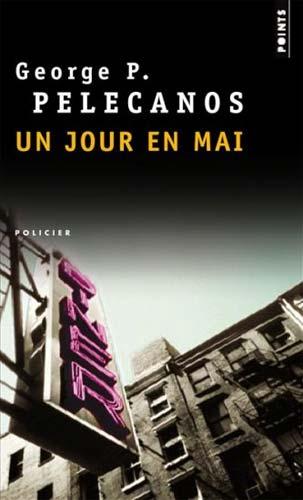 Pelecanos, Un jour en mai