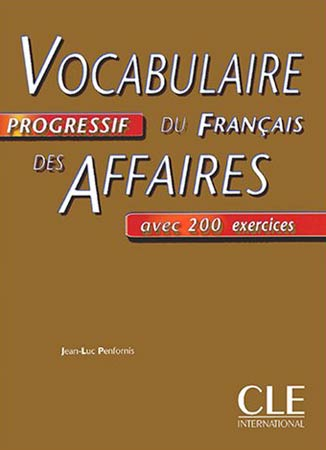Penfornis, Vocabulaire Progressif des Affaires. 200 exercices