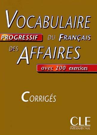 Vocabulaire Progressif des Affaires. Corrigés