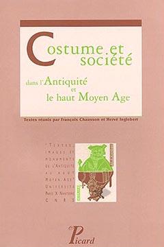 Costume et sociιtι dans l'Antiquitι et le haut Moyen Age