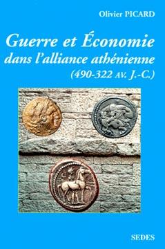 Picard, Guerre et économie dans l'alliance athénienne. 490-322 avant J.-C.