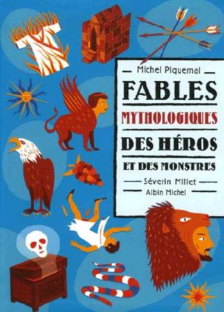 Fables mythologiques. Des héros et des monstres