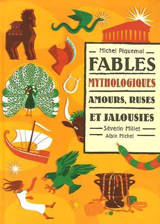 Piquemal, Fables mythologiques. Amours, ruses et jalousies