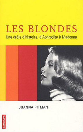 Les blondes, une drôle d'histoire. D'Aphrodite à Madonna