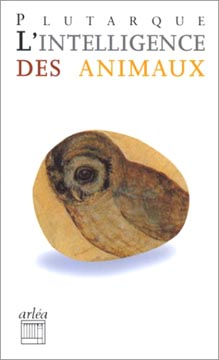 Plutarque, L'intelligence des animaux