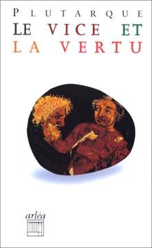 Plutarque, Le vice et la vertu