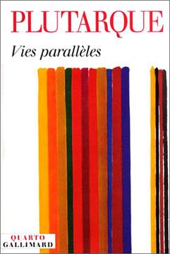 Plutarque, Vies parallèles