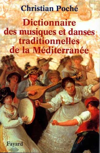 Dictionnaire des musiques et des danses traditionnelles de la M�diterran�e