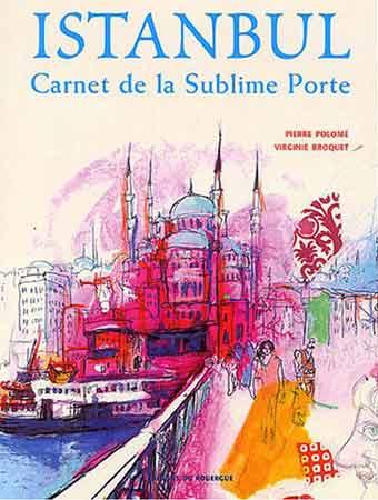 Polomé, Istanbul. Carnet de la Sublime Porte