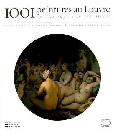 1001 Peintures au Louvre. De l'antiquité au XIXe siècle