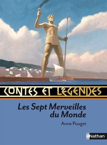 Contes et Légendes. Les Sept Merveilles du Monde