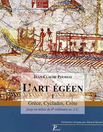 L'art égéen. Tome 1 : Grèce, Cyclades, Crète jusqu'au milieu du IIe millénaire av. J.-C.