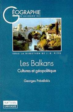 Les Balkans, cultures et géopolitique