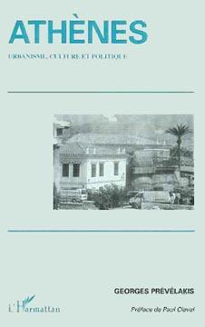 Prevelakis, Athènes : urbanisme culture et politique