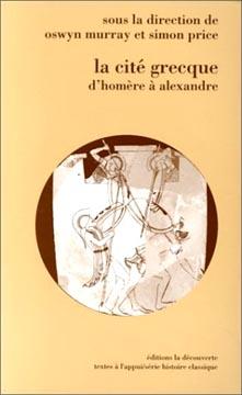 La Cité grecque d'Homère à Alexandre