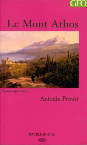 Le Mont Athos. Souvenirs de voyage