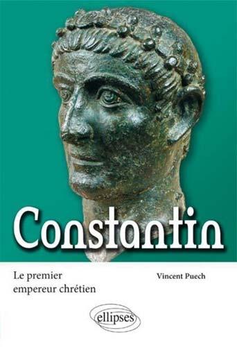 Constantin. Le premier empereur chrιtien