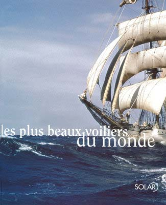 Les plus beaux voiliers du monde