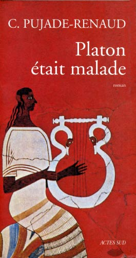 Pujade-Renaud, Platon était malade