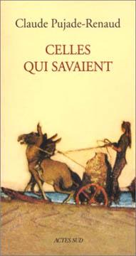Pujade-Renaud, Celles qui savaient