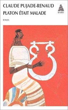 Pujade-Renaud, Platon �tait malade