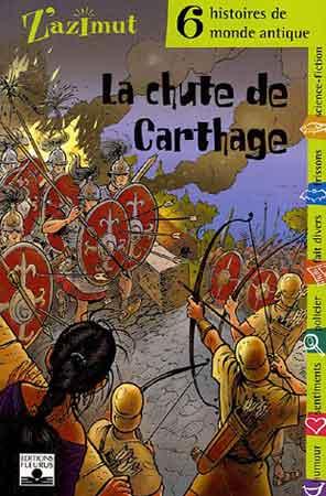 La chute de Carthage. Six histoires de monde antique