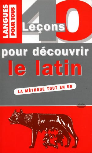 40 leons pour dcouvrir le latin